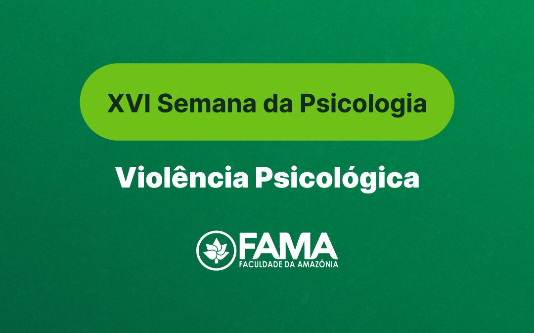 XVI Semana da Psicologia da Fama aborda o tema Violência Psicológica